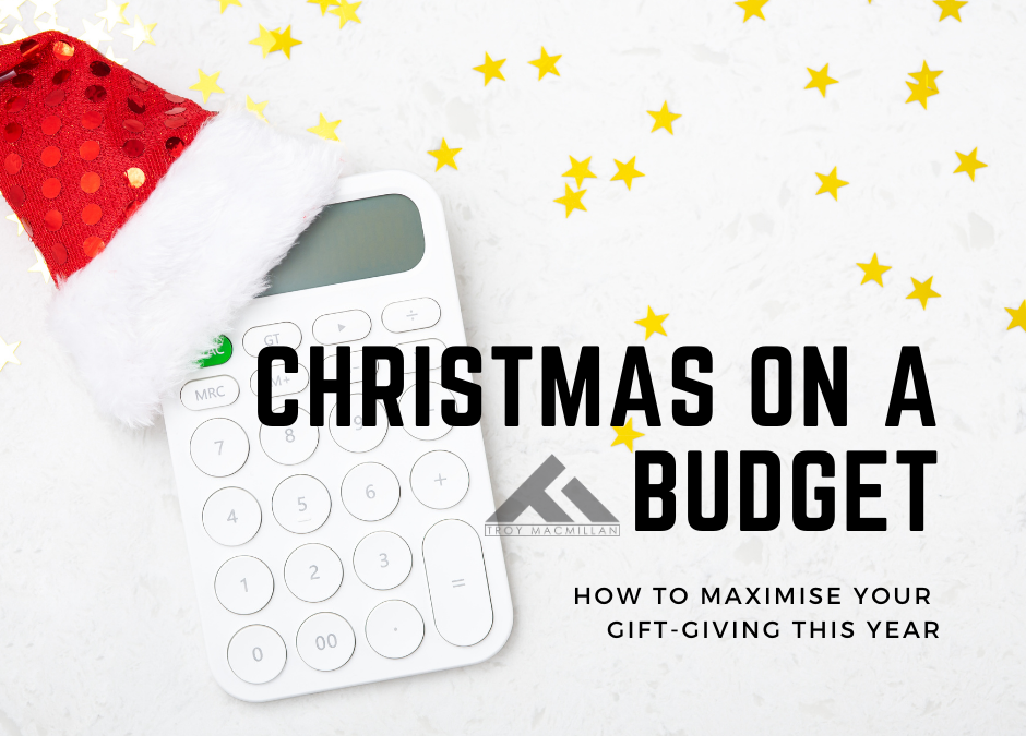 Christmas on a Budget: How to Maximise Your Gift-Giving This Year
